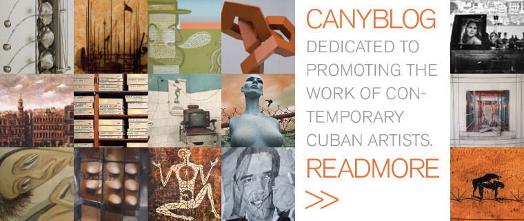 CANYBLOG, dedicated to promoting the work of contemporary cuban artists.